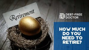 How Much Do You Need To Retire - F