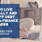 How To Live Frugally and Pay Off Debt From 6 Finance Bloggers - F