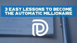 3 Easy Lessons To Become The Automatic Millionaire - F(1)