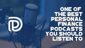 One Of The Best Personal Finance Podcasts You Should Listen To - F
