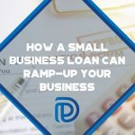 How A Small Business Loan Can Ramp-Up Your Business - F