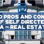10 Pros And Cons Of Self Directed IRA - Real Estate - F