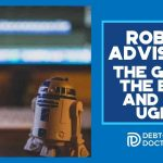 Robo-Advisors – The Good, The Bad, And The Ugly - F