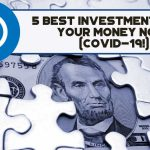 5 Best Investments For Your Money Now (COVID-19!) - F