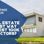 Is Real Estate The Best Way To Invest 100k For Doctors - F