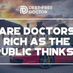 Are Doctors Rich As The Public Thinks - F