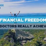 Financial Freedom - Can Doctors REALLY Achieve It - F